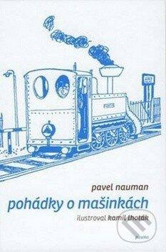 Pohádky o Mašinkách - Pavel Nauman