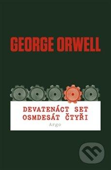 Devatenáct set osmdesát čtyři - George Orwell
