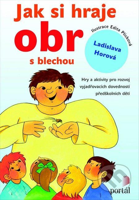 Jak si hraje obr s blechou - Ladislava Horová