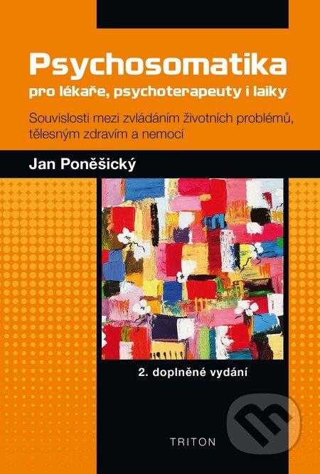 Psychosomatika pro lékaře, psychoterapeuty i laiky - Jan Poněšický
