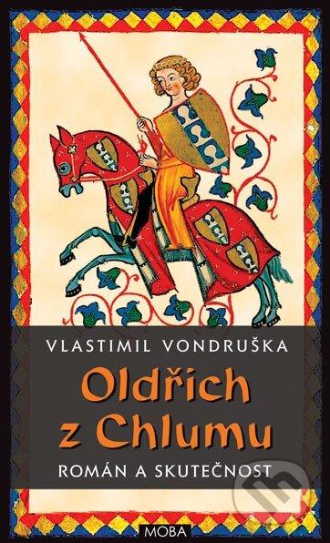 Oldřich z Chlumu - Vlastimil Vondruška, Alena Vondrušková