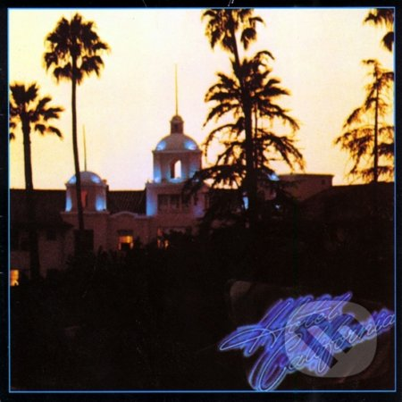 Eagles: Hotel California - Eagles