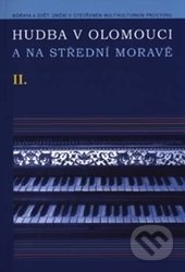 Hudba v Olomouci a na střední Moravě II (+ DVD) - Eva Vičarová