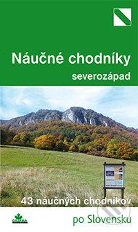 Náučné chodníky - severozápad - Mária Bizubová, Daniel Kollár