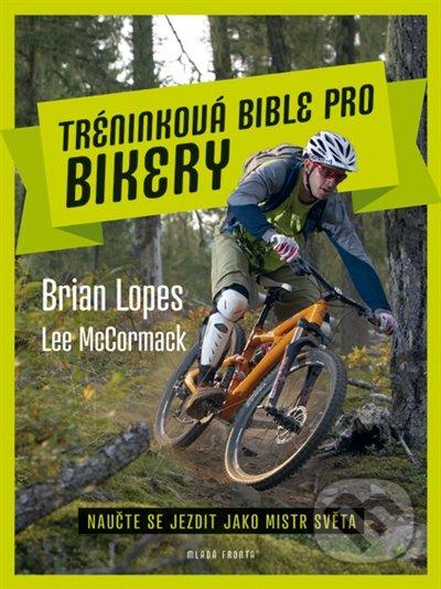 Tréninková bible pro bikery - Brian Lopes, Lee McCormack