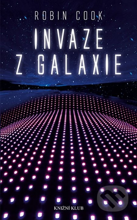Invaze z galaxie - Robin Cook