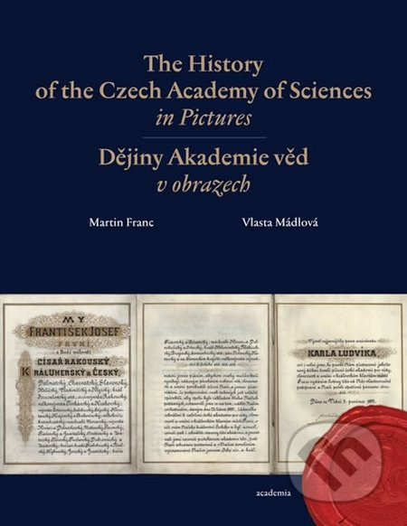 The History of the Czech Academy of Sciences in Pictures - Martin Franc, Vlasta Mádlová