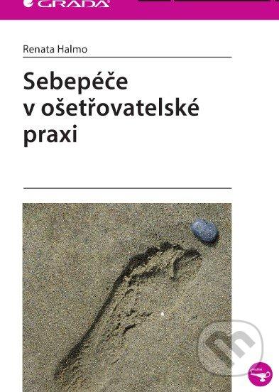 Sebepéče v ošetřovatelské praxi - Renata Halmo