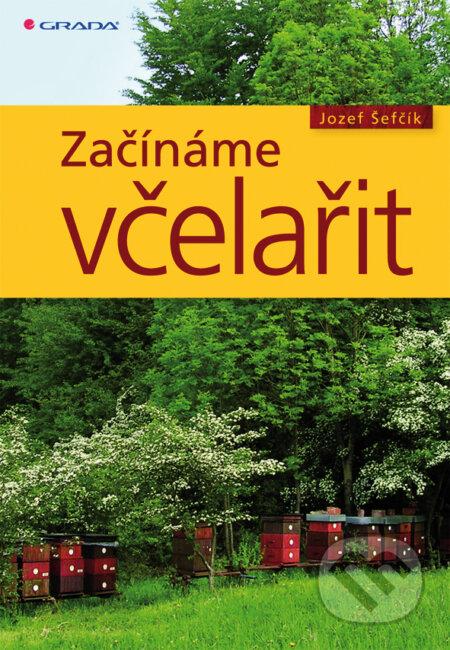 Začínáme včelařit - Jozef Šefčík