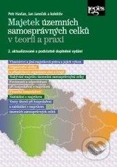 Majetek územních samosprávných celků v teorii a praxi - Petr Havlan, Jan Janeček a kolektív