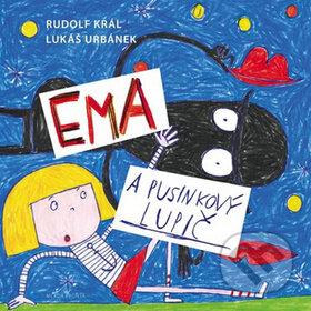 Ema a pusinkový lupič - Rudolf Král