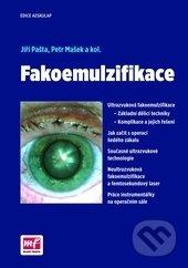 Fakoemulzifikace - Jiří Pašta, Petr Mašek