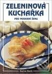 Peticenemocnicesusice.cz Zeleninová kuchařka pro moderní ženu Image