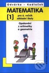 Matematika 1 pro 6. ročník základní školy - Oldřich Kadleček, Jiří Odvárko