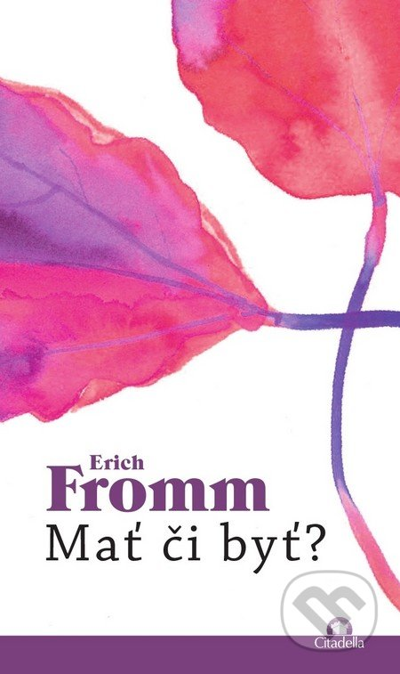 Mať či byť? - Erich Fromm