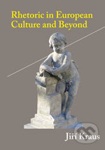Rhetoric in European Culture and Beyond - Jiří Kraus