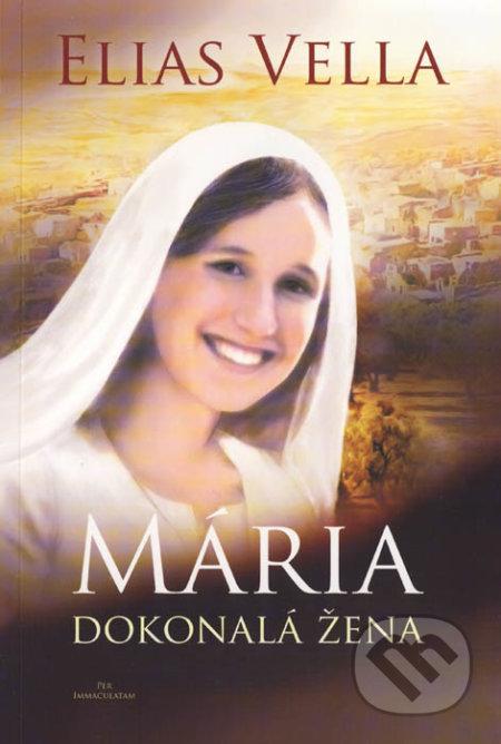 Mária - Dokonalá žena - Elias Vella