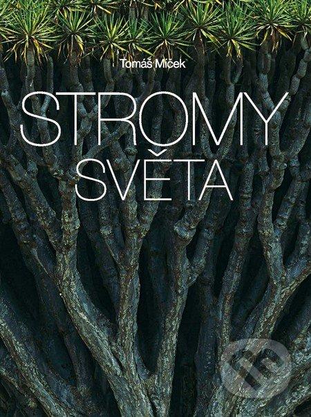 Stromy světa - Tomáš Míček