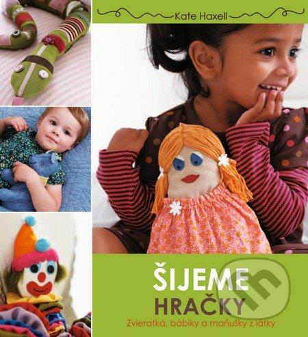 Šijeme hračky (slovenský jazyk) - Kate Haxell