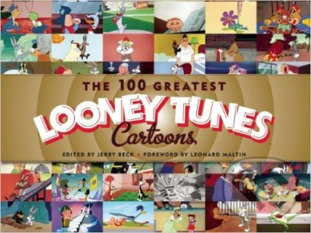 The 100 Greatest Looney Tunes Cartoons - Jerry Beck