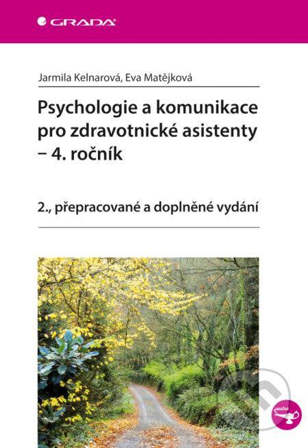 Psychologie a komunikace pro zdravotnické asistenty - 4. ročník - Jarmila Kelnarová, Eva Matějková