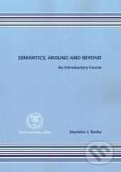Semantics, around and beyond - Stanislav J. Kavka