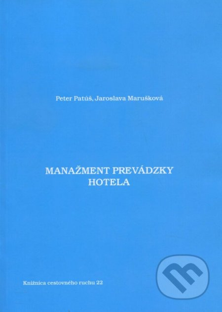 Manažment prevádzky hotela - Peter Patúš, Jaroslava Marušková
