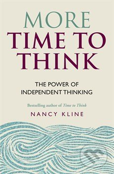 More Time to Think - Nancy Kline