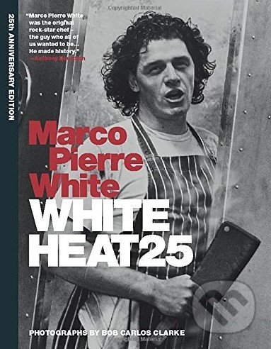 White Heat 25 - Marco Pierre White