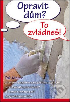 Opravit dům? To zvládneš! -