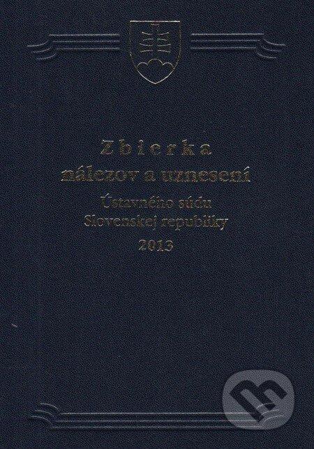 Fatimma.cz Zbierka nálezov a uznesení Ústavného súdu Slovenskej republiky 2013 Image
