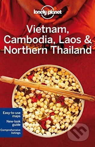Vietnam, Cambodia, Laos and Northern Thailand - Greg Bloom, Austin Bush