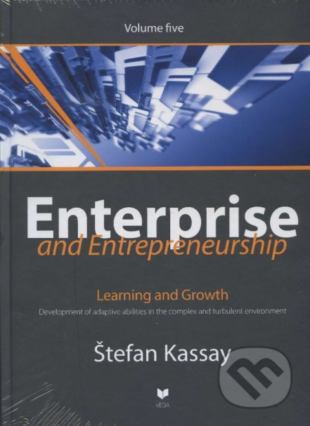 Enterprise and entrepreneurship (Volume five) - Štefan Kassay