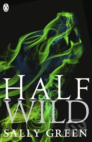 Half Wild - Sally Green