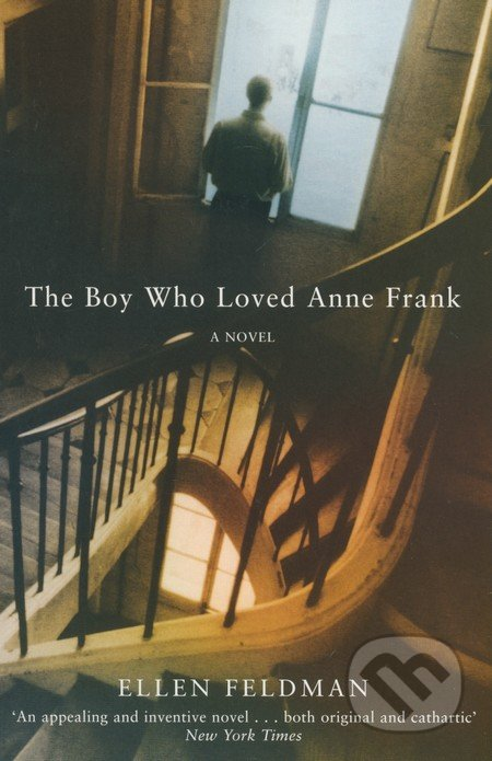 The Boy Who Loved Anne Frank - Ellen Feldman
