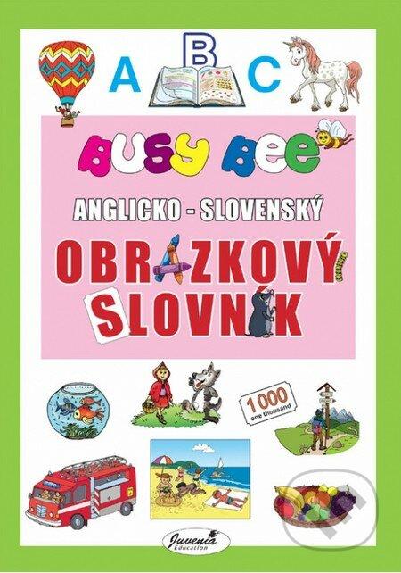 Excelsiorportofino.it Busy Bee: Anglicko-slovenský obrázkový slovník Image