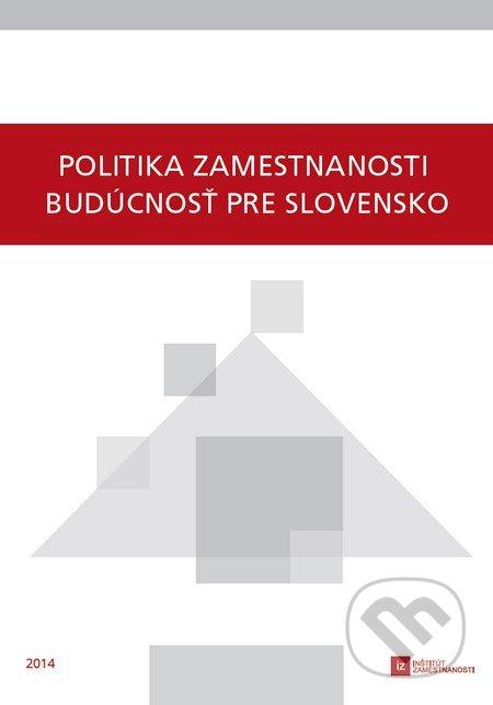 Excelsiorportofino.it Politika zamestnanosti - budúcnosť pre Slovensko Image
