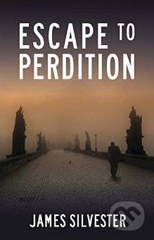 Escape to Perdition - James Silvester