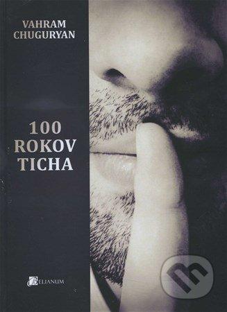 Kniha  100 rokov ticha (Vahram Chuguryan)  5b431d7ba48