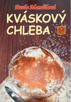 Kváskový chleba - Pavla Momčilová