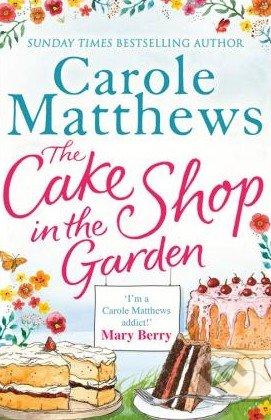 Cake Shop in the Garden - Carole Matthews