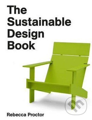 The Sustainable Design Book - Rebecca Proctor