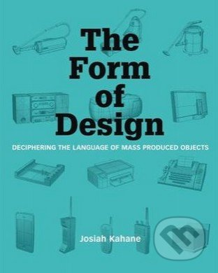 The Form of Design - Josiah Kahane