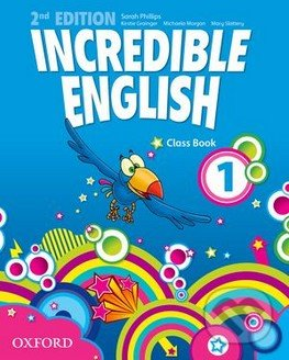 Incredible English 1: Class Book - Sarah Phillips, Kristie Grainger, Michaela Morgan, Mary Slattery