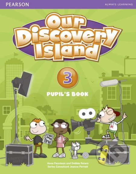 Our Discovery Island 3.: Pupil's Book - Debbie Peters, Anne Feunteun