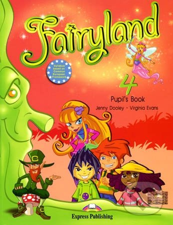 Fairyland 4: Pupil's Book - Virginia Evans, Jenny Dooley