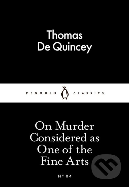 On Murder Considered As One Of The Fine Arts - Thomas De Quincey