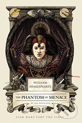 The Phantom of Menace - Ian Doescher