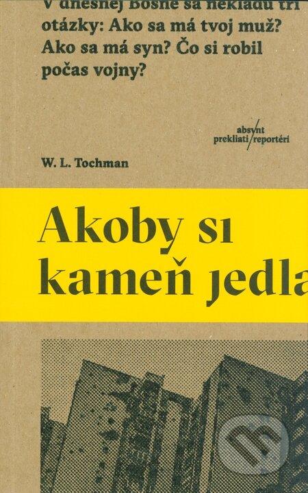 3c3ae76ab49b Kniha  Akoby si kameň jedla (Wojciech Tochman)