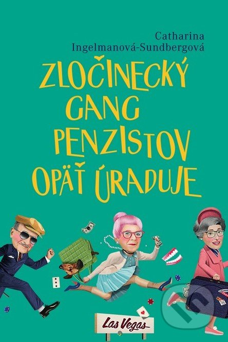 Zločinecký gang penzistov opäť úraduje - Catharina Ingelman-Sundberg
